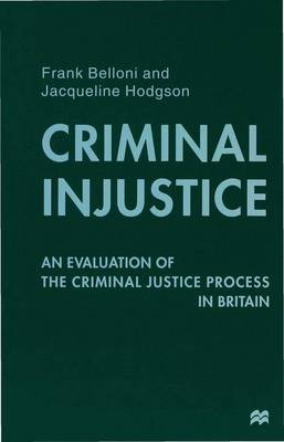 Criminal Injustice: An Evaluation of the Criminal Justice Process in Britain