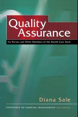 Quality Assurance: For Nurses and Other Members of the Health Care Team