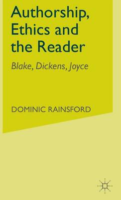 Authorship, Ethics and the Reader: Blake, Dickens, Joyce