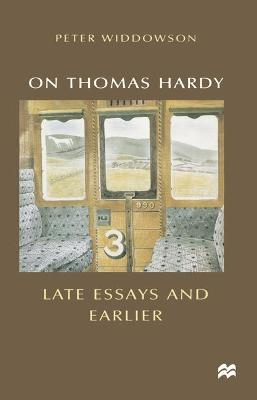 On Thomas Hardy: Late Essays and Earlier