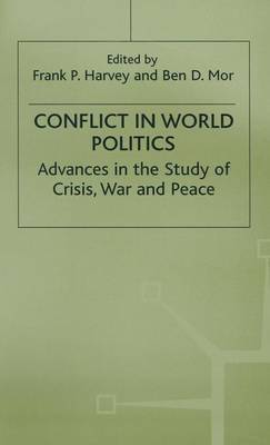 Conflict in World Politics: Advances in the Study of Crisis, War and Peace