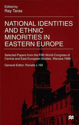 National Identities and Ethnic Minorities in Eastern Europe: Selected Papers from the Fifth World Congress of Central and East European Studies, Warsaw, 1995