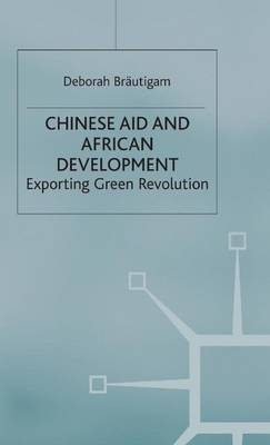 Chinese Aid and African Development: Exporting Green Revolution