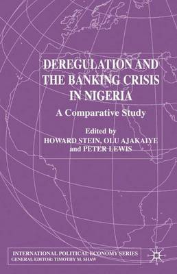 Deregulation and the Banking Crisis in Nigeria: A Comparative Study