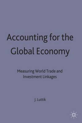 Accounting for the Global Economy: Measuring World Trade and Investment Linkages