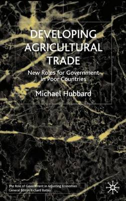 Developing Agricultural Trade: New Roles for Government in Poor Countries
