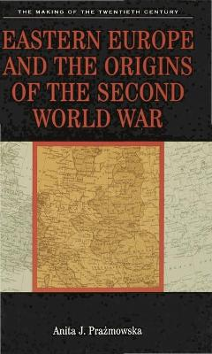 Eastern Europe and the Origins of the Second World War