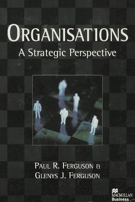 Organisations: A Strategic Perspective