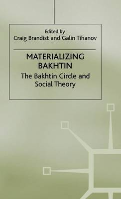 Materializing Bakhtin: The Bakhtin Circle and Social Theory