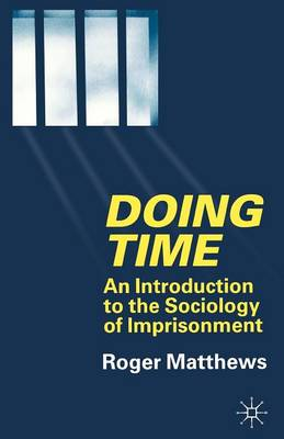 Doing Time: An Introduction to the Sociology of Imprisonment