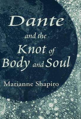 Dante and the Knot of Body and Soul