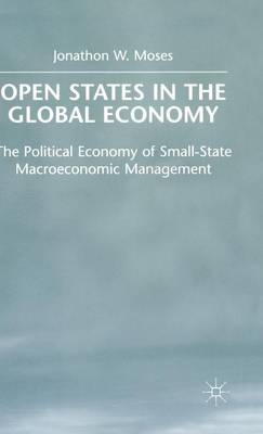 OPEN States in the Global Economy: The Political Economy of Small-State Macroeconomic Management