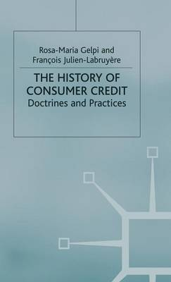 The History of Consumer Credit: Doctrines and Practices