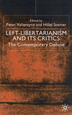 Left-Libertarianism and Its Critics: The Contemporary Debate