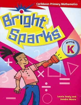 Bright Sparks: Caribbean Primary Mathematics: Book K (Ages 4-5)