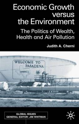 Economic Growth Versus the Environment: The Politics of Wealth, Health and Air Pollution