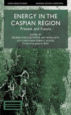 Energy in the Caspian Region: Present and Future
