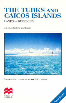 The Turks and Caicos Islands: Lands of Discovery