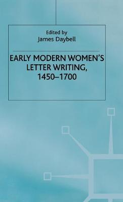 Early Modern Women's Letter Writing, 1450-1700