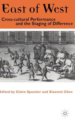 East of West: Cross Cultural Performance and the Staging of Difference