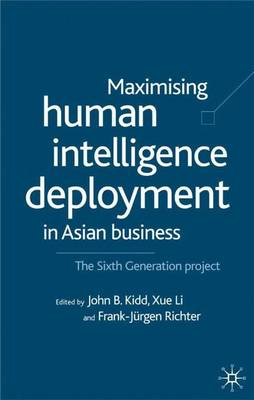 Maximising Human Intelligence Deployment in Asian Business: The Sixth Generation Project