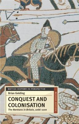 Conquest and Colonisation: The Normans in Britain, 1066-1100