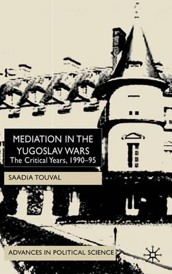 Mediation in the Yugoslav Wars: The Critical Years,1990-95