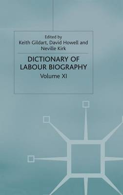Dictionary of Labour Biography: Volume XI