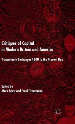 Critiques of Capital in Modern Britain and America: Transatlantic Exchanges 1800 to the Present Day