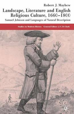 Landscape, Literature and English Religious Culture, 1660-1800: Samuel Johnson and Languages of Natural Description