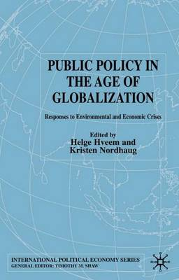 Public Policy in the Age of Globalization: Responses to Environmental and Economic Crises