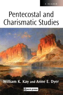 Pentecostal and Charismatic Studies: A Reader