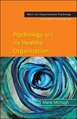 Psychology and the Healthy Organization: Rhetoric and Reality