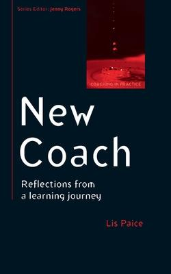 New Coach: Reflections from a Learning Journey