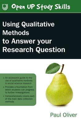 Using Qualitative Methods to Answer Your Research Question