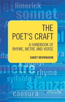 The Poet's Craft - A Handbook of Rhyme, Metre and Verse