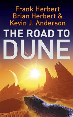 The Road to Dune: New stories, unpublished extracts and the publication history of the Dune novels