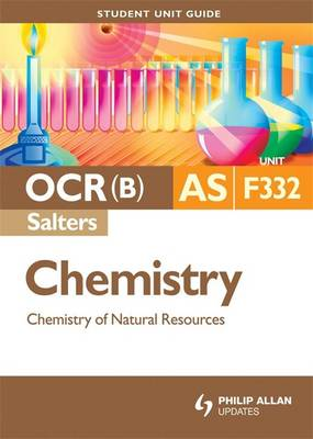 OCR (Salters) AS Chemistry: Chemistry and Natural Resources: Unit F332