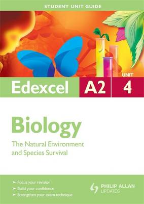 Edexcel A2 Biology Student Unit Guide: The Natural Environment and Species Survival: Unit 4