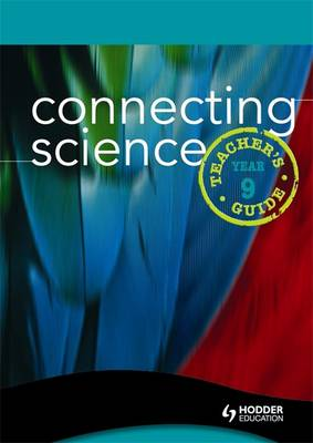 Connecting Science: Year 9: Teacher's Guide