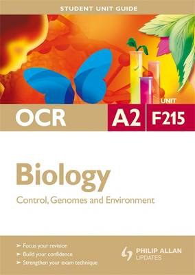OCR A2 Biology: Control, Genomes and Environment: Unit F215