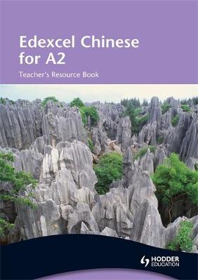 Edexcel Chinese for A2 Teacher's Resource Book: Edexcel Chinese for A2 Teacher's Resource Book Teacher's Resource Book