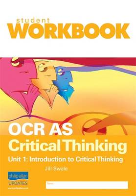 OCR AS Critical Thinking Unit 1: Introduction to Critical Thinking Workbook