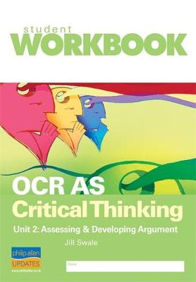 OCR AS Critical Thinking Unit 2: Assessing & developing argument Workbook