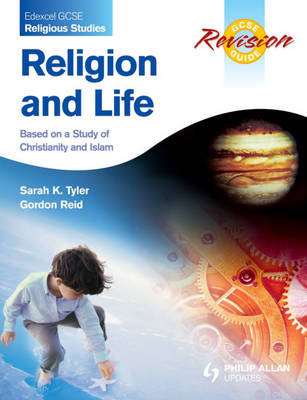 Edexcel GCSE Religious Studies Religion and Life Revision Guide: Based on a Study of Christianity and Islam