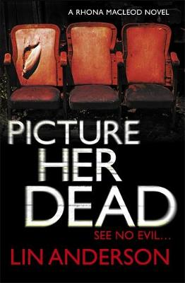 Picture Her Dead: Rhona Macleod Book 8 - Lin Anderson