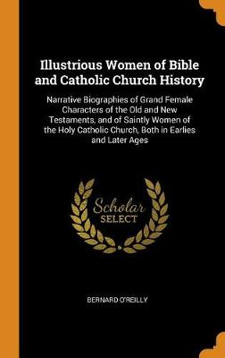 Illustrious Women of Bible and Catholic Church History: Narrative