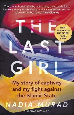 The Last Girl: My Story of Captivity and My Fight Against