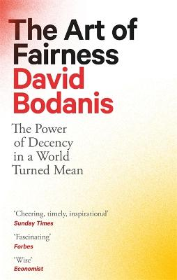 The Art of Fairness: The Power of Decency in a World Turned Mean