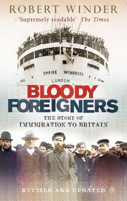 Bloody Foreigners: The Story of Immigration to Britain